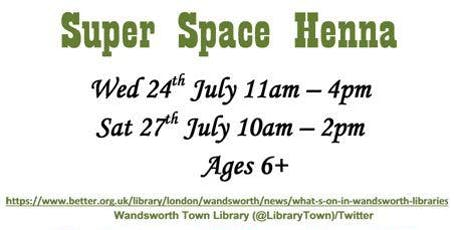 Super Space Henna only at Wandsworth Town Library!  tickets