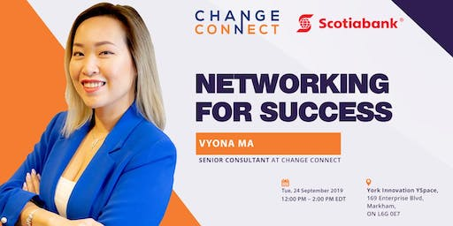 Scotiabank x Change Connect Lunch and Learn - Networking for Success