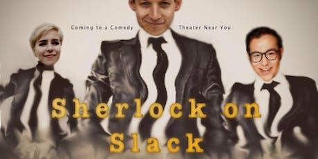 Sherlock on Slack, Macbeth, Fair Dinkum (Bentwood 2019) tickets