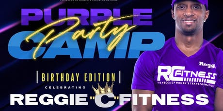 "Purple Party Camp with Reggie ""C"" Fitness @ The Address tickets"
