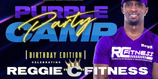 "Purple Party Camp with Reggie ""C"" Fitness @ The Address"