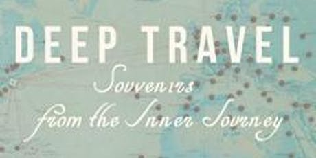 Deep Travel Anthology: Souvenirs from the Inner Journey tickets