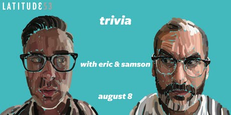 Trivia With Eric & Samson tickets