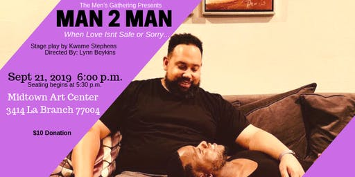"""The Men's Gathering presents """"Man2Man"""" Stage Play"""