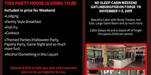 No sleep Cabin party Weekend $50 deposit PaymentPlan