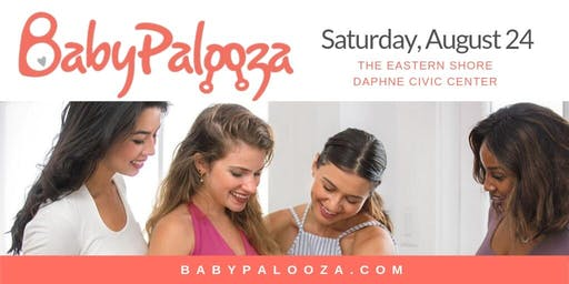 Babypalooza Baby & Maternity Expo -  Eastern Shore / Mobile, AL