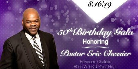 Pastor Eric H. Chessier 50th Birthday Gala tickets