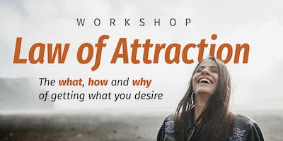 Law of Attraction - The WHAT, HOW, and WHY of getting what you desire