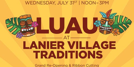 Summer Luau at Lanier Village- DR Horton Homes Grand Re-Opening!