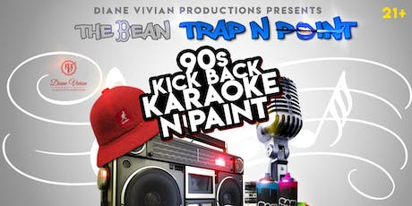 THE BEAN TRAP N PAINT 90S KICKBACK KARAOKE N PAINT tickets