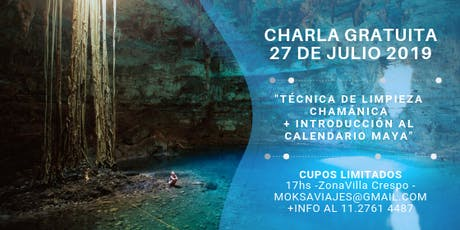 Técnicas de Limpieza Chamánica + Introducción al Calendario Maya  entradas