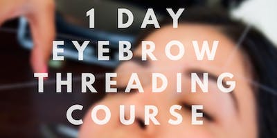 1 Day Eyebrow Threading course