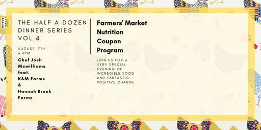 The Half A Dozen Dinner Series Vol 4 Farmers' Market Nutrition Coupon Program