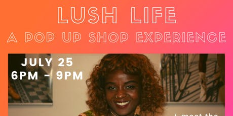 LUSH LIFE - waysted studio pop up shoppe tickets