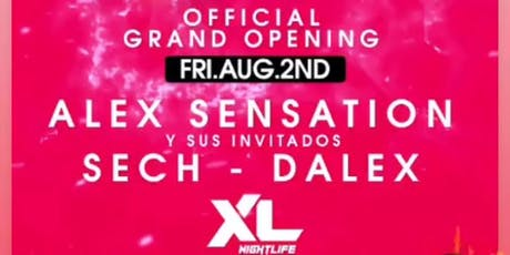 Alex Sensation with special appearances from SECH & DALEX grand opening ! tickets