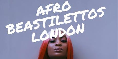 Afrobeastilettos London tickets