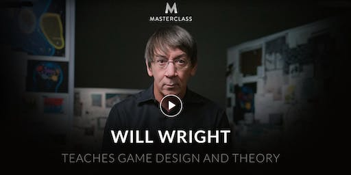 MasterClass: WILL WRIGHT Teaches Game Design and Theory (Singles only)