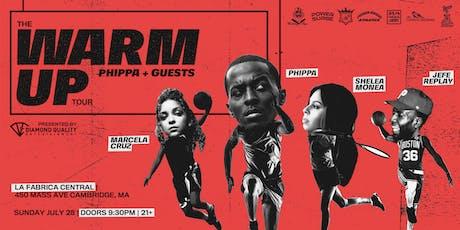 The Warm Up Tour Phippa Feat. Sheleah Monea, Marcela Cruz, Jefe Replay tickets
