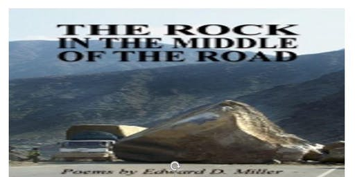 "Poet Edward D. Miller ""The Rock in the Middle of the Road"" Book Event 8/5"