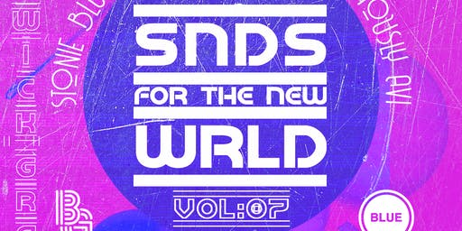 SNDS for the New WRLD Vol. 7 (Free w/ RSVP)