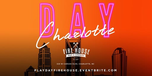 PLAY DAY Charlotte @ Fire House Bar & Lounge!