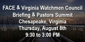 FACE Briefing, VWC Pastors Summit with Lunch Provided...