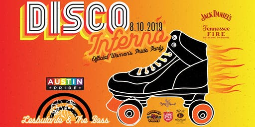 DISCO INFERNO: Austin Pride Official Womxn's Party 2019