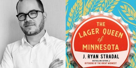 J. Ryan Stradal – The Lager Queen of Minnesota (with The Bite Podcast) tickets