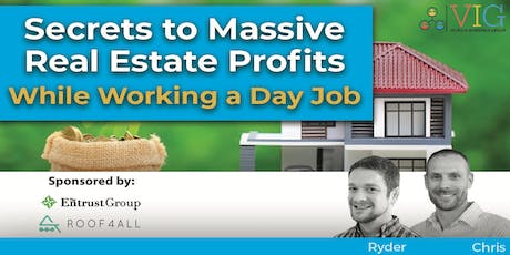 Secrets to Massive Real Estate Profits - While Keeping a Day Job tickets