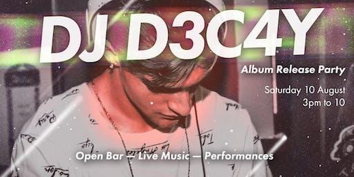 DJ D3C4Y Album Release Party
