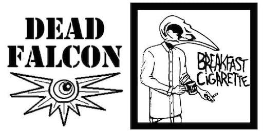 Dead Falcon + Breakfast Cigarette
