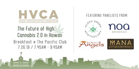 HVCA Breakfast - Future of High: Cannabis 2.0 in Hawaii tickets