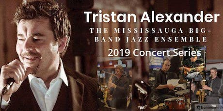 Tristan Alexander with the Mississauga Big Band Jazz Ensemble @ Grace Villa, Hamilton, ON tickets