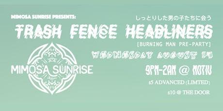 Mimosa Sunrise Presents: Trash Fence Headliners (A Burning Man Fundraiser) tickets