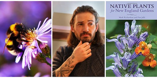 Bring Life to the Landscape, a Native Plant Workshop with Dan Jaffe