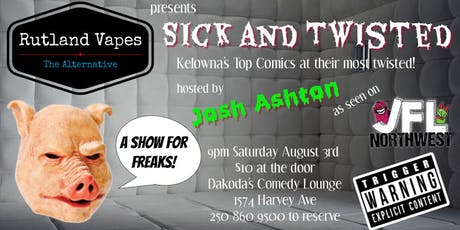 Rutland Vapes presents Sick & Twisted Comedy Night tickets