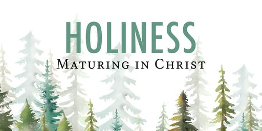Holiness: Maturing in Christ
