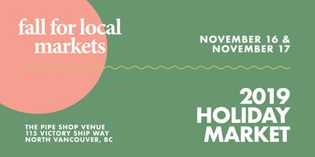 Fall For Local™ 2019 Holiday Market tickets
