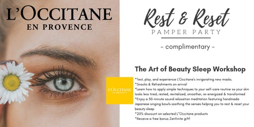 Free - Rest & Reset Pamper Party @ L'Occitane in Brea - by Zenfinite