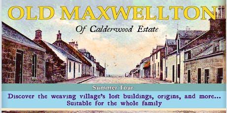 Old Maxwellton of Calderwood Estate Tour tickets
