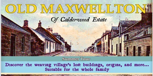 Old Maxwellton of Calderwood Estate Tour
