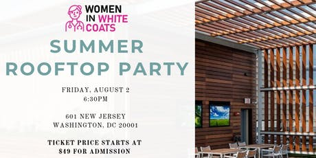 Women in White Coats DC Rooftop Party (FOR WOMEN DENTISTS AND PHYSICIANS) tickets