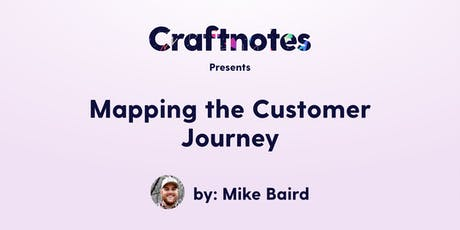 Craftnotes Presents: Mapping the Customer Journey by Mike Baird tickets