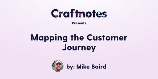 Craftnotes Utah Presents: Mapping the Customer Journey by Mike Baird