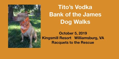 "Tito's Matching ""Bank of the James"" Dog Walk at AK9I Racquets to the Rescue tickets"