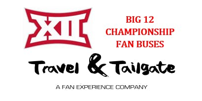 2019 Big 12 Fan Bus to AT&T Stadium & Tailgates - 2019 BIg XII Football Championship Bus