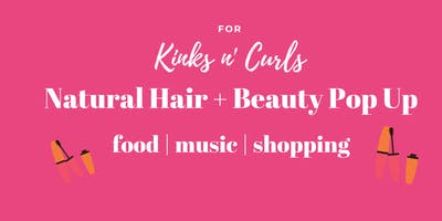 Natural Hair+ Beauty Pop Up Shop- Accepting Vendors(ATL)