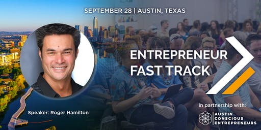 A.C.E. Entrepreneur Fast Track w/ Roger James Hamilton - Austin, TX