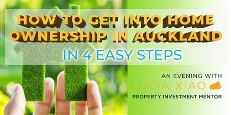 How To Get Into Home Ownership In Auckland In 4 Easy Steps tickets
