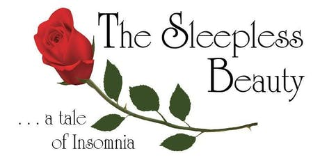 The Sleepless Beauty...a tale of Insomnia tickets